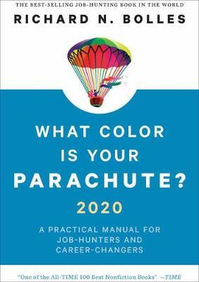 What Color Is Your Parachute? 2020 by Richard N Bolles