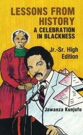 Lessons from History: A Celebration in Blackness by Jawanza Kunjufu image