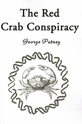 The Red Crab Conspiracy by George Putney image