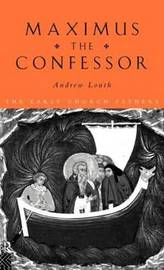 Maximus the Confessor by Andrew Louth