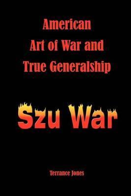 American Art of War and True Generalship by Terrance Jones image
