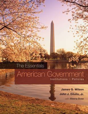 American Government: The Essentials by John J Diiulio, Jr.