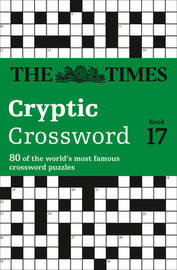 The Times Cryptic Crossword Book 17 by Richard Browne