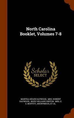 North Carolina Booklet, Volumes 7-8 by Martha Helen Haywood