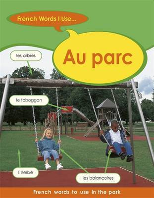 French Words I Use: Au Parc by Sue Finnie