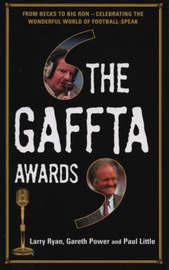 The Gaffta Awards: From Becks to Big Ron - Celebrating the Wonderful World of Football Speak by Larry Ryan image