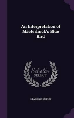 An Interpretation of Maeterlinck's Blue Bird by Lida Morse Staples image