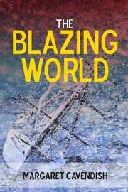 The Blazing World by Margaret Cavendish