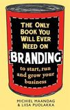 The Only Book You Will Ever Need on Branding by Michiel Maandag