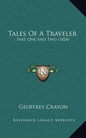 Tales of a Traveler: Part One and Two (1824) by Geoffrey Crayon