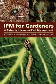 IPM for Gardeners by Raymond A. Cloyd