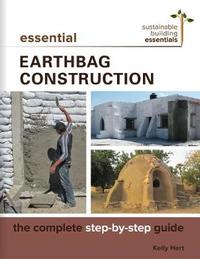 Essential Earthbag Construction by Kelly Hart