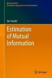 Estimation of Mutual Information by Joe Suzuki