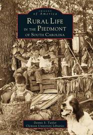 Rural Life in the Piedmont of South Carolina by Dennis S Taylor image
