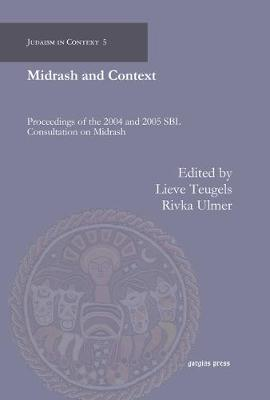 Midrash and Context (Proceedings of the 2004 and 2005 SBL Consultation on Midrash)