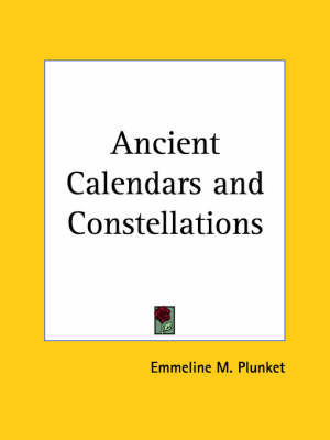 Ancient Calendars by Emmeline M. Plunket