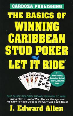 Basics of Winning Caribbean Stud Poker by J.Edward Allen