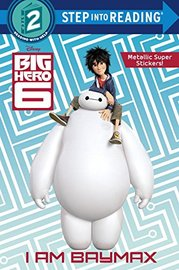 I Am Baymax (Disney Big Hero 6) by Rh Disney