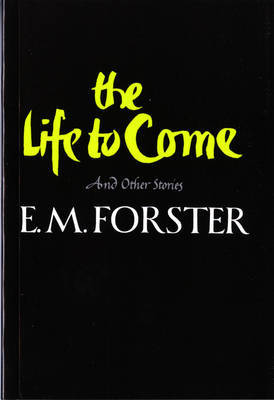 The Life to Come by E.M. Forster