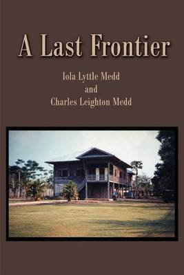 A Last Frontier by Iola Lyttle Medd