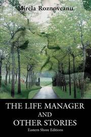 The Life Manager and Other Stories by Mirela Roznoveanu image
