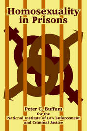 Homosexuality in Prisons by Peter, C. Buffum