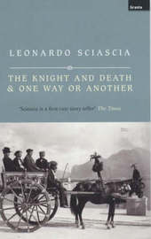 Knight and Death & One Way or Another by Leonardo Sciascia image