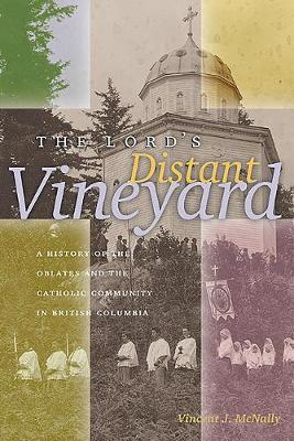 The Lord's Distant Vineyard by Vincent J. McNally