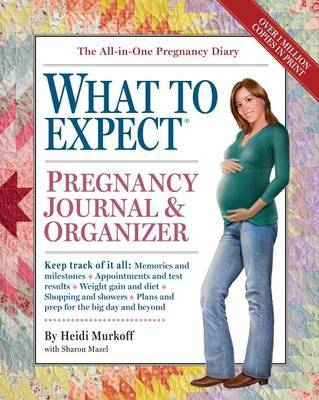 The What to Expect Pregnancy Journal & Organizer by Heidi Murkoff