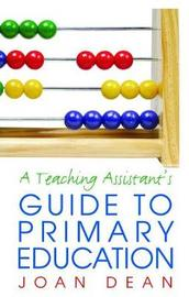 A Teaching Assistant's Guide to Primary Education by Joan Dean image