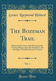 The Bozeman Trail, Vol. 1 by Grace Raymond Hebard image