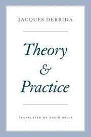 Theory and Practice by Jacques Derrida