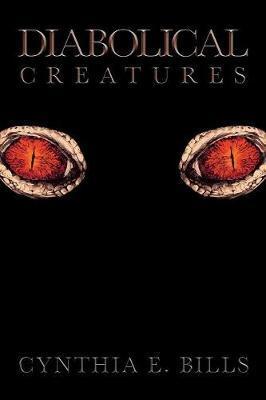 Diabolical Creatures by Cynthia Bills