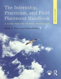 Internship, Practicum, and Field Placement Handbook by Brian Baird