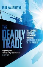 The Deadly Trade by Iain Ballantyne