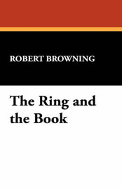 The Ring and the Book by Robert Browning image