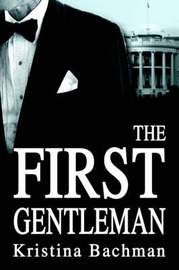 The First Gentleman by Kristina Bachman image