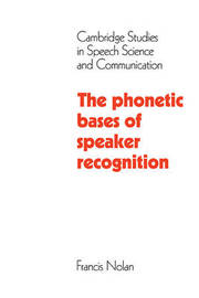 The Phonetic Bases of Speaker Recognition by Francis Nolan image