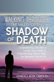 Walking Through the Valley of the Shadow of Death by Kimberly Carolan image