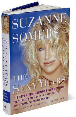 Sexy Years, the by Suzanne Somers
