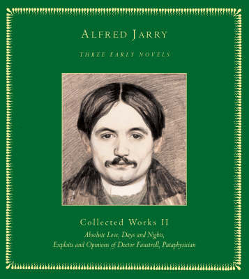 Three Early Novels: Collected Works Ii by Alfred Jarry