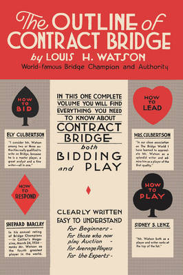 The Outline of Contract Bridge by Louis H Watson