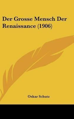 Der Grosse Mensch Der Renaissance (1906) by Oskar Schutz