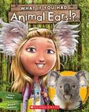 What If You Had Animal Ears? by Sandra Markle
