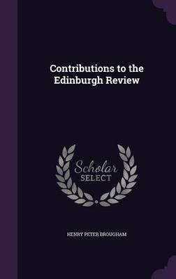Contributions to the Edinburgh Review by Henry Peter Brougham