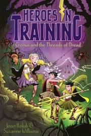 Cronus and the Threads of Dread by Joan Holub