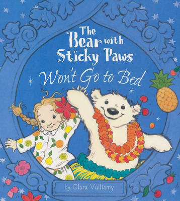 The Bear with Sticky Paws Won't Go to Bed by Clara Vulliamy image