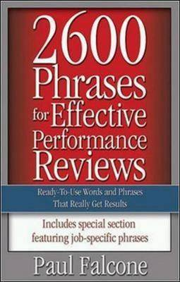 2600 Phrases for Effective Performance Reviews: Ready-to-Use Words and Phrases That Really Get Results by Paul Falcone image