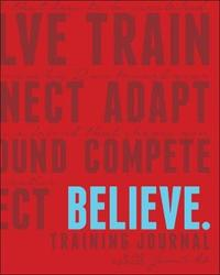 Believe Training Journal Classic Red by Roisin McGettigan-Dumas