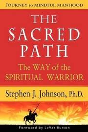 The Sacred Path by Stephen J Johnson